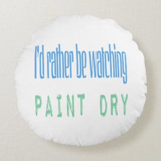 Estaría mirando bastante la pintura seca cojín redondo