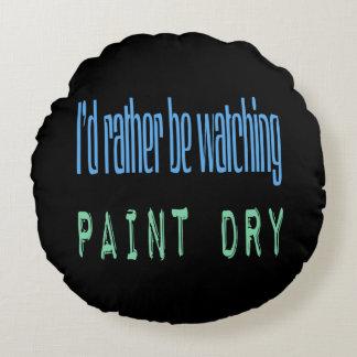 Estaría mirando bastante la pintura seca - negro cojín redondo