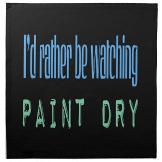 Estaría mirando bastante la pintura seca - negro servilletas imprimidas