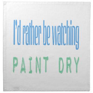 Estaría mirando bastante la pintura seca servilleta