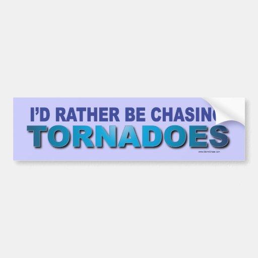 Estaría persiguiendo bastante tornados etiqueta de parachoque
