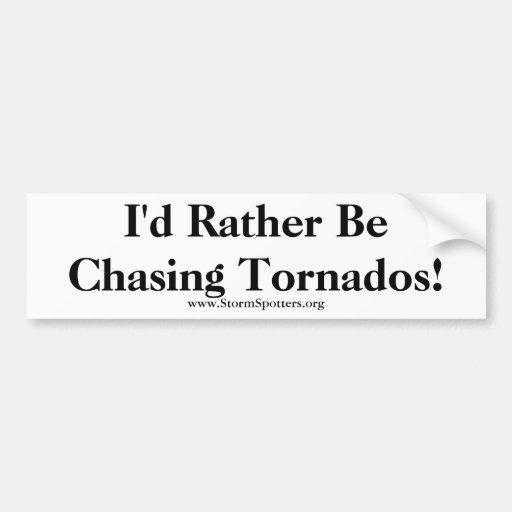 ¡Estaría persiguiendo bastante tornados! Pegatina De Parachoque