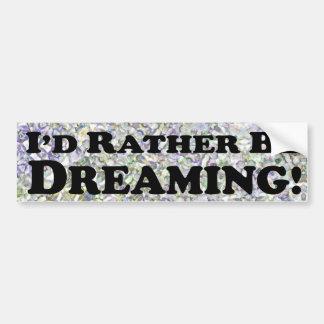 estaría soñando bastante - pegatina para el parach etiqueta de parachoque