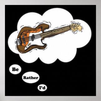 estaría tocando bastante la guitarra baja póster
