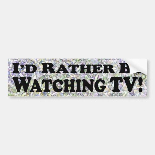 Estaría viendo bastante TV - pegatina para el para Etiqueta De Parachoque