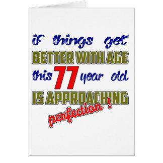 ¡Este 77 años se están acercando a la perfección! Tarjeta De Felicitación