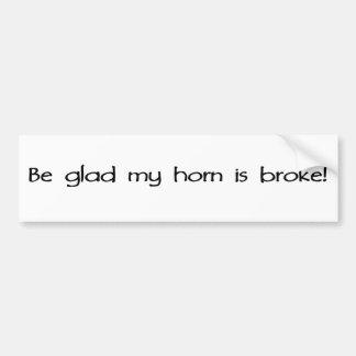Esté alegre mi cuerno es se rompió pegatina para auto