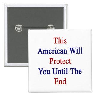 Este americano le protegerá hasta el extremo pin
