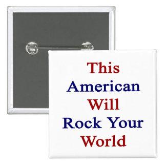 Este americano oscilará su mundo pin