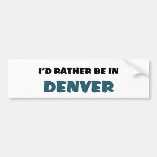 Esté bastante en Denver Pegatina Para Auto