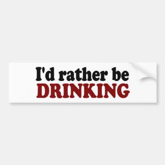 Esté bebiendo bastante etiqueta de parachoque