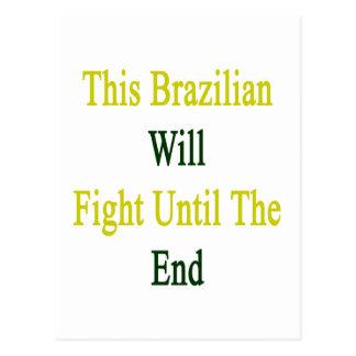 Este brasilen o luchará hasta el extremo