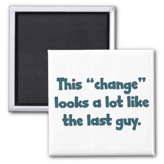 Este cambio parece mucho el individuo pasado imán cuadrado