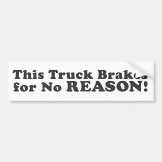¡Este camión frena por ninguna razón! - Pegatina p Etiqueta De Parachoque