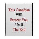 Este canadiense le protegerá hasta el extremo