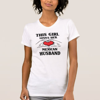 Este chica ama a su marido mexicano camisetas