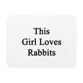 Este chica ama conejos iman rectangular