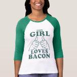 Este CHICA ama el tocino Camiseta