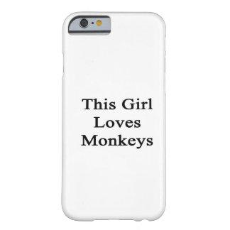 Este chica ama monos funda para iPhone 6 barely there