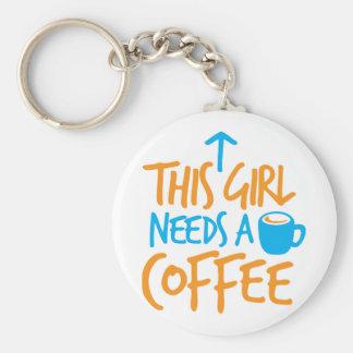 ¡Este chica necesita un café! diseño del combustib Llavero Redondo Tipo Pin