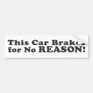 ¡Este coche frena por ninguna razón! - Pegatina pa Pegatina De Parachoque