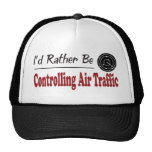 Esté controlando bastante tráfico aéreo gorro