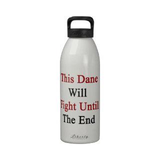 Este danés luchará hasta el extremo botella de beber