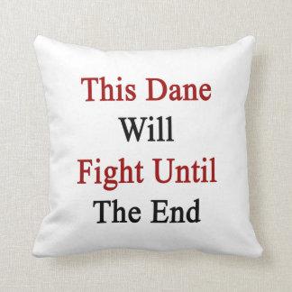 Este danés luchará hasta el extremo almohadas