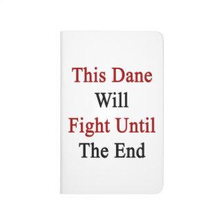 Este danés luchará hasta el extremo cuadernos