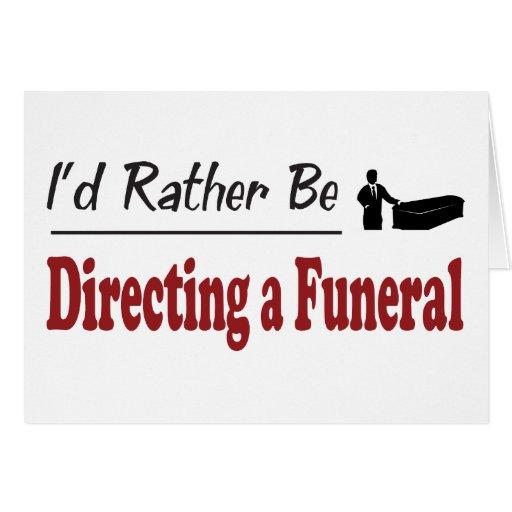 Esté dirigiendo bastante un entierro felicitacion