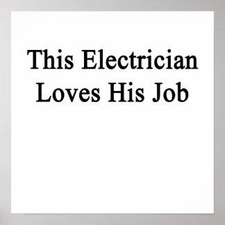 Este electricista ama su trabajo póster