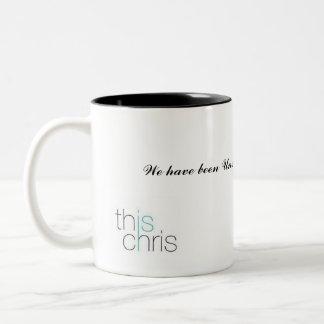 Éste es Chris, nosotros ha sido fracasado….,… Taza De Dos Tonos