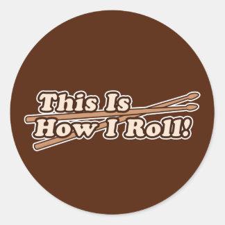 Éste es cómo rollo de I (tambor) Etiqueta Redonda