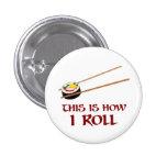 Éste es cómo rollo de sushi de I Pin Redondo De 1 Pulgada