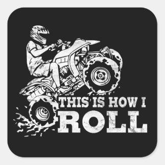 Éste es cómo ruedo - ATV (todo el vehículo del Pegatina Cuadrada