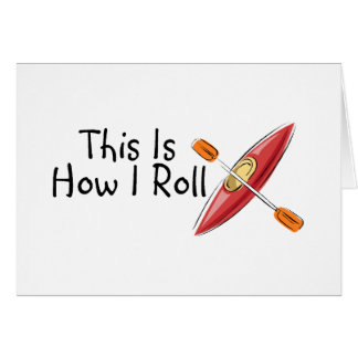 Éste es cómo ruedo el kajak tarjeta de felicitación