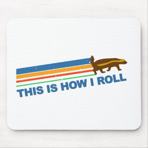 Éste es cómo ruedo el tejón de miel mouse pad
