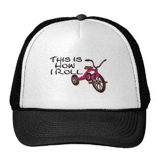 Éste es cómo ruedo el triciclo gorro