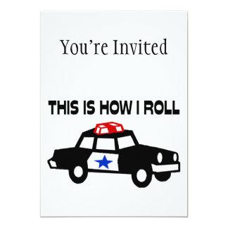 """Éste es cómo ruedo en un coche del poli invitación 5"""" x 7"""""""