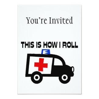 """Éste es cómo ruedo en una ambulancia invitación 5"""" x 7"""""""