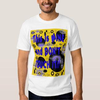 ¡Éste es EL MÍO y NO LO TOCA!! Camisa