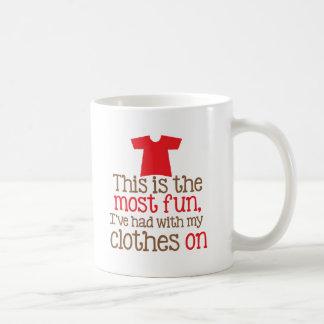 Éste es la mayoría que me he divertido con mi ropa taza de café