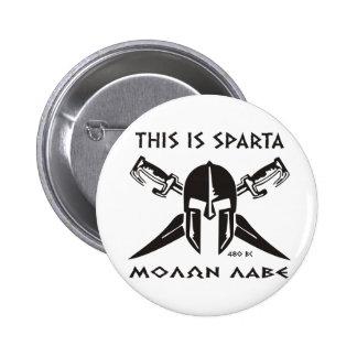 Éste es lave de Sparta - de Molon (el negro) Pin Redondo 5 Cm