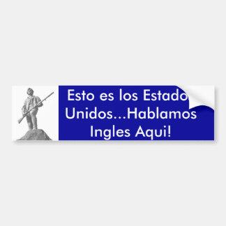 ¡Éste es los Estados Unidos… que hablamos inglés a Pegatina De Parachoque