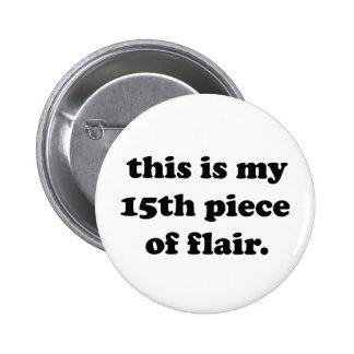Éste es mi décimo quinto pedazo de cita divertida pin redondo 5 cm