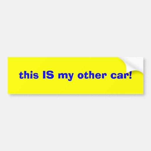 ¡éste ES mi otro coche! Pegatina De Parachoque