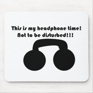 ¡Éste es mi tiempo del auricular! ¡No ser perturba Alfombrilla De Ratón