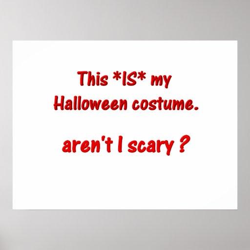 Éste ES mi traje. ¿No soy asustadizo? Posters
