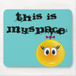 Éste es MySpace Tapetes De Ratón