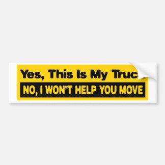 éste es sí mi camión ningún yo no le ayudará a mov etiqueta de parachoque